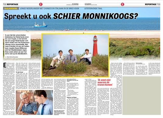 25 augustus 2018: een groot artikel in de Telegraaf over het bezoek aan Schiermonnikoog van drie jonge mannen uit respectievelijk Leeuwarden, Zuid-Italië en Hong Kong. Zij hebben Eilanders geleerd en spraken met inwoners die de taal als moedertaal hebben.